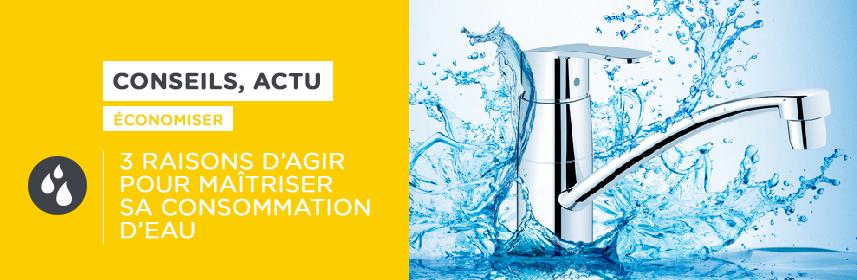 3 raisons d'agir pour maîtriser dès aujourd'hui sa consommation d'eau