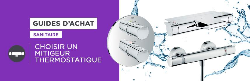 Guide d'achat : choisir un mitigeur thermostatique